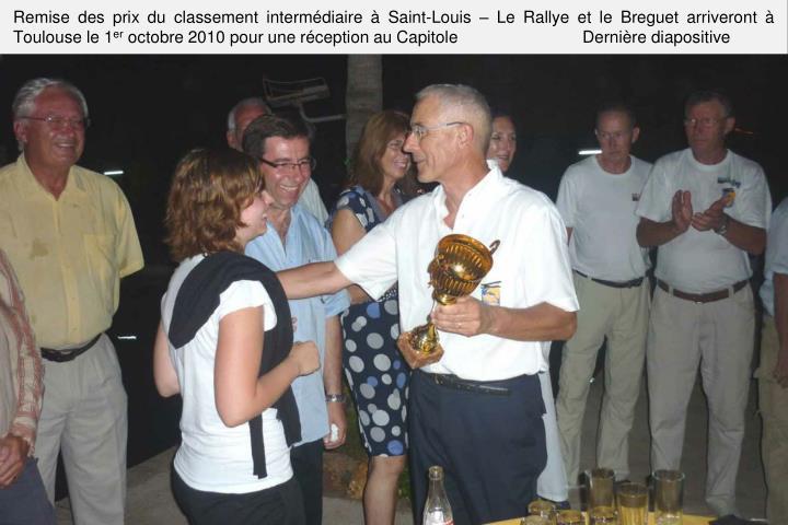 Remise des prix du classement intermdiaire  Saint-Louis  Le Rallye et le Breguet arriveront  Toulouse le 1