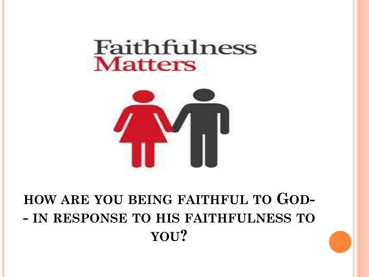 how to become faithful to god