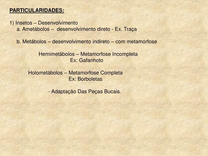PARTICULARIDADES: