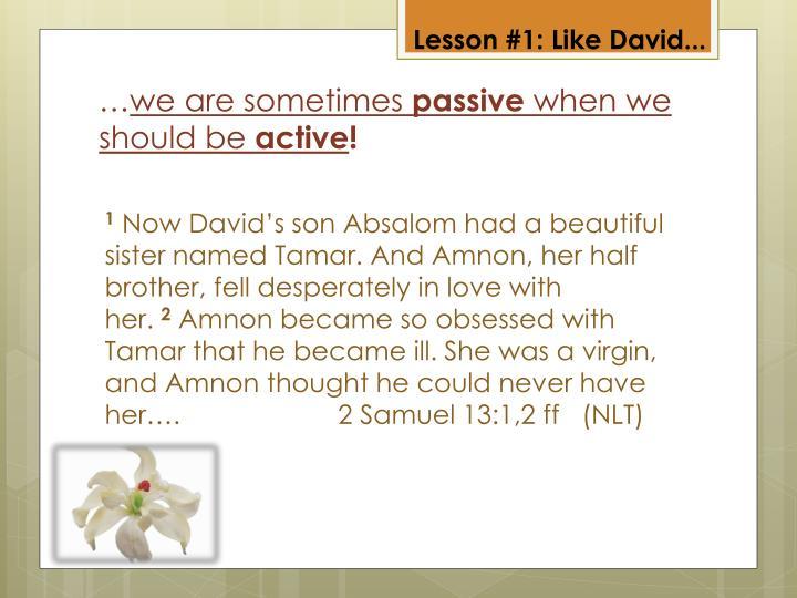 Lesson #1: Like David...