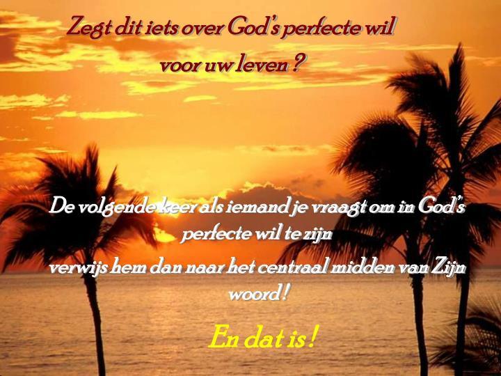 Zegt dit iets over God's perfecte wil