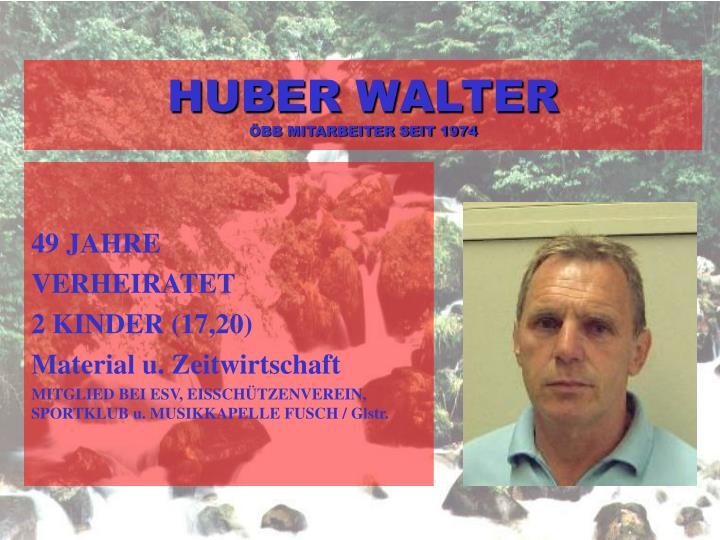 HUBER WALTER