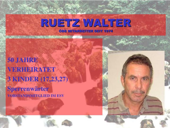 RUETZ WALTER