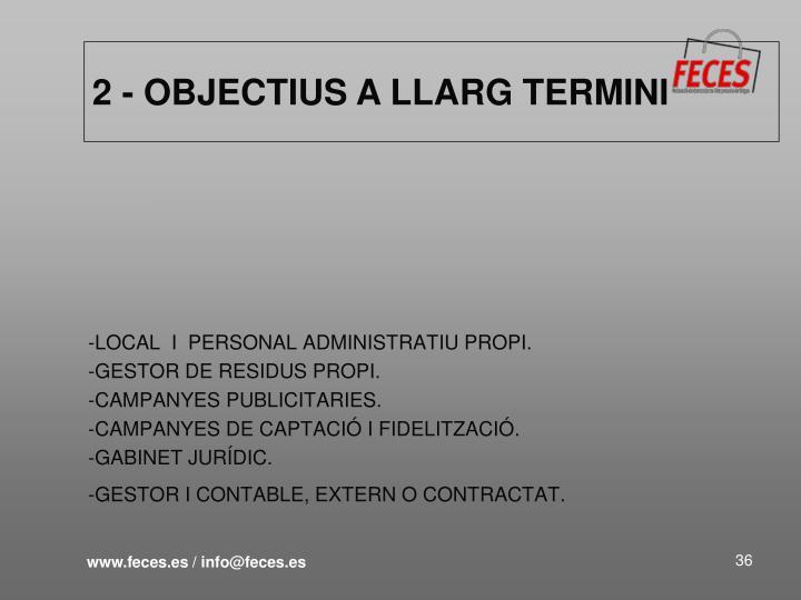 2 - OBJECTIUS A LLARG TERMINI
