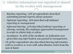 2 whether information was reported or shared by the worker with management