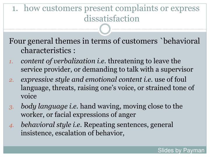 how customers present complaints or express dissatisfaction