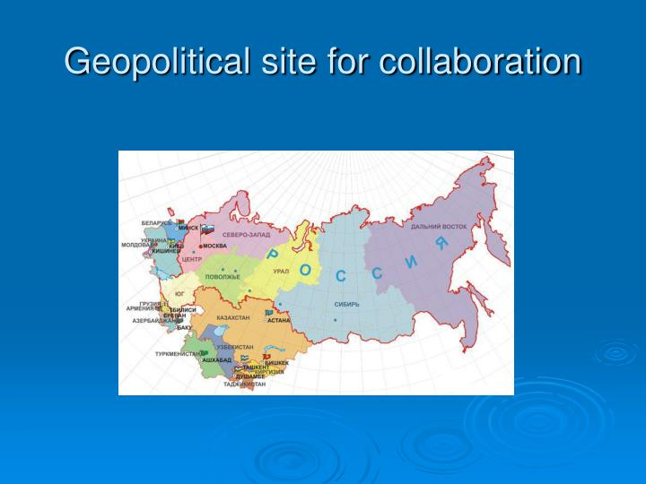 Geopolitical site for collaboration