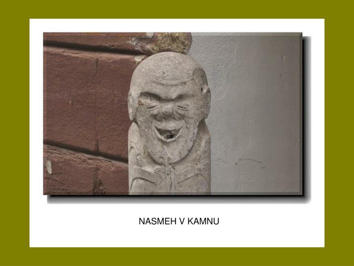 NASMEH V KAMNU