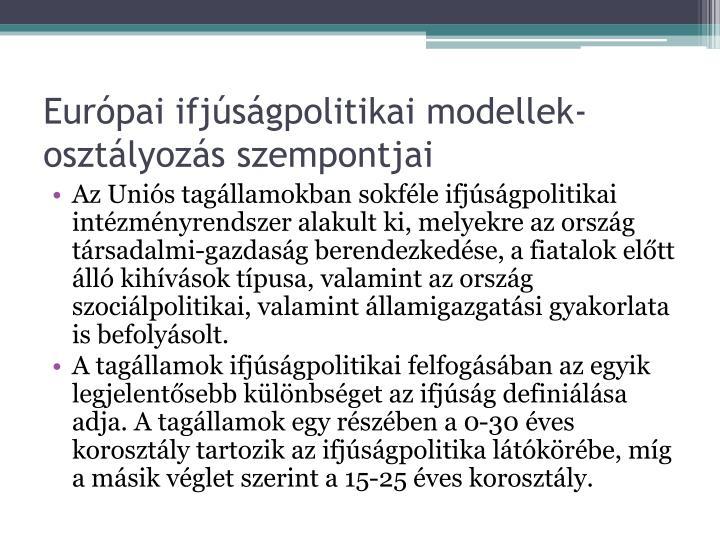 Európai ifjúságpolitikai modellek- osztályozás szempontjai