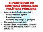 6 participar do controle social das pol ticas p blicas