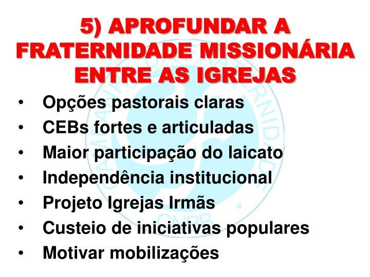 5) APROFUNDAR A FRATERNIDADE MISSIONÁRIA ENTRE AS IGREJAS