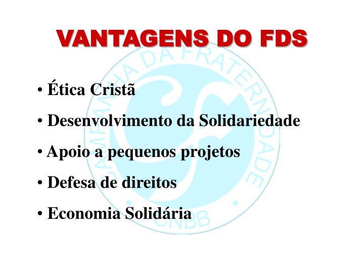 VANTAGENS DO FDS