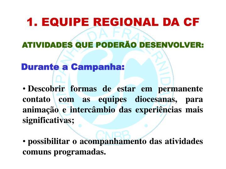 1. EQUIPE REGIONAL DA CF