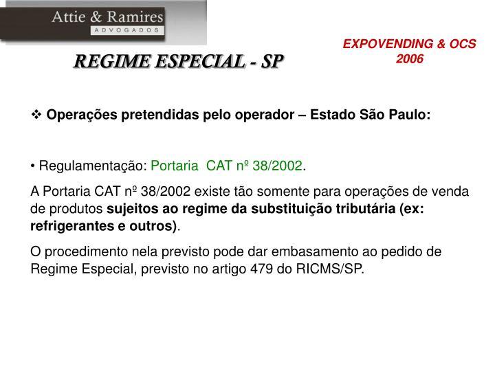 Operações pretendidas pelo operador – Estado São Paulo:
