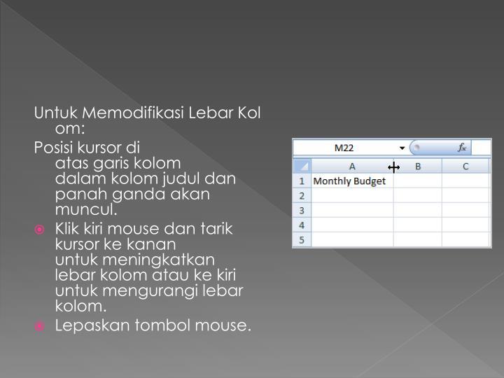 UntukMemodifikasiLebarKolom: