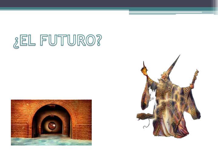 ¿EL FUTURO?