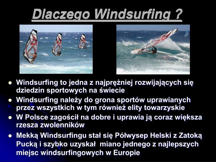 Dlaczego Windsurfing ?