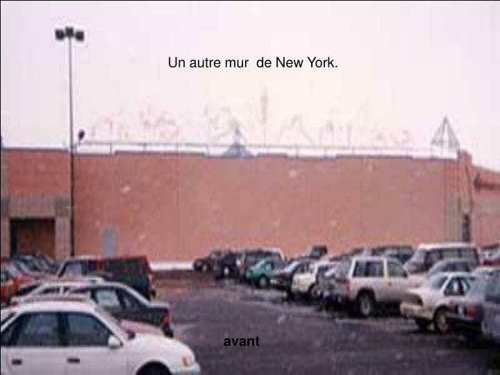 Un autre mur  de New York.