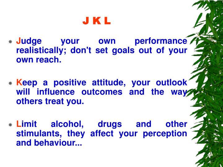 J K L