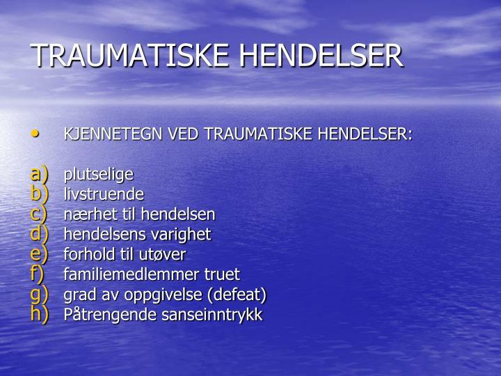TRAUMATISKE HENDELSER