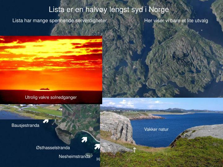Lista er en halvøy lengst syd i Norge