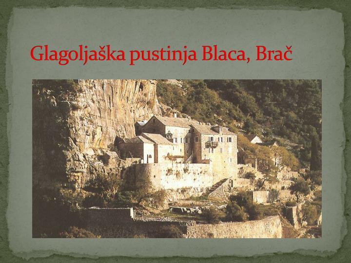 Glagoljaška pustinja Blaca, Brač