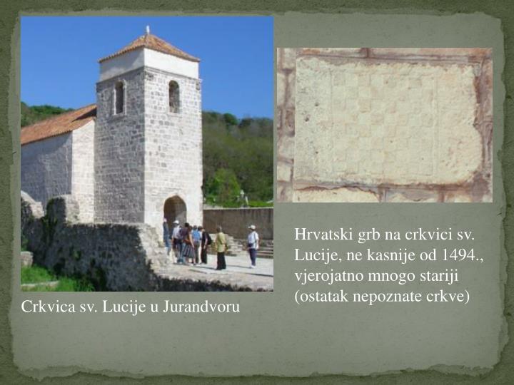 Hrvatski grb na crkvici sv. Lucije, ne kasnije od 1494.,
