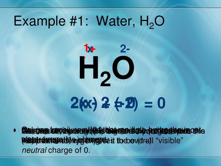 Example #1:  Water, H
