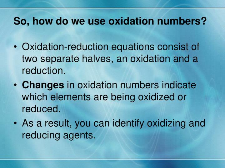 So, how do we use oxidation numbers?