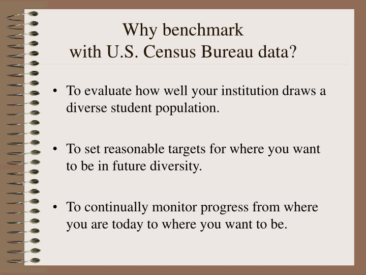 Why benchmark with u s census bureau data