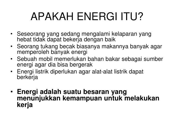APAKAH ENERGI ITU?