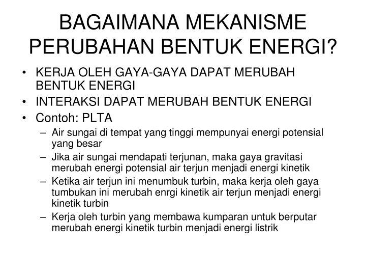 BAGAIMANA MEKANISME PERUBAHAN BENTUK ENERGI?