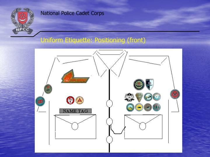 Uniform Etiquette: Positioning (front)