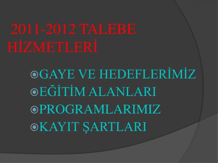 2011-2012 TALEBE HİZMETLERİ