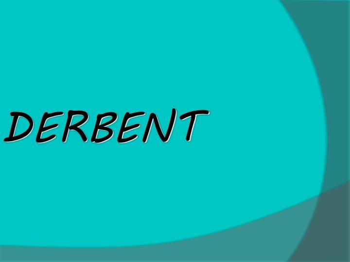 DERBENT