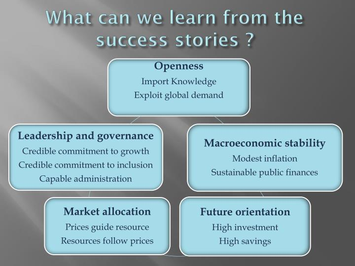 What can we learn from the  success stories ?