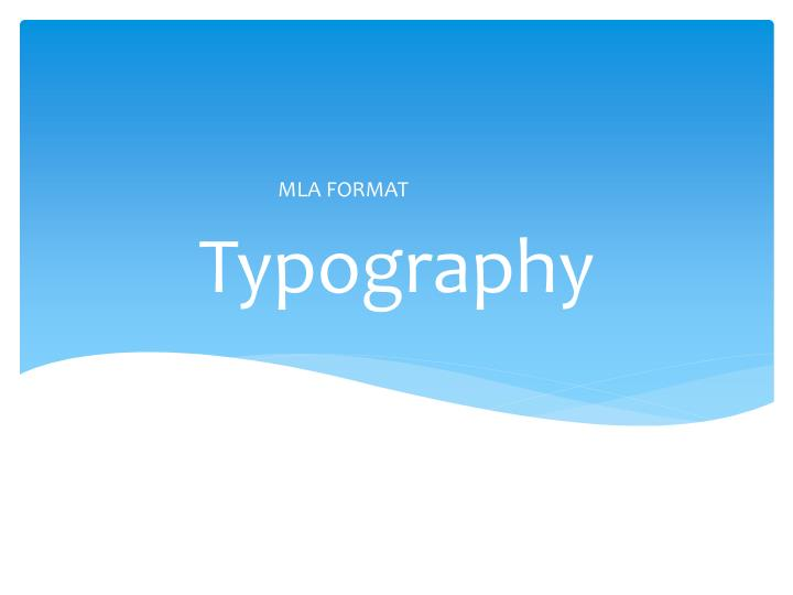 mla format for powerpoint presentation Mla format identify the author or lecturer who published or gave the powerpoint presentation write their last name, a comma and their first name, followed by a period.