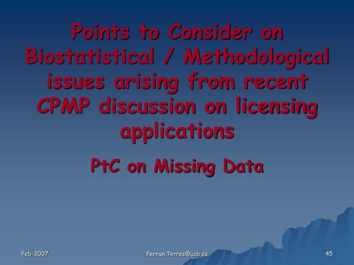 Points to Consider on Biostatistical / Methodological issues arising from recent CPMP discussion on licensing applications