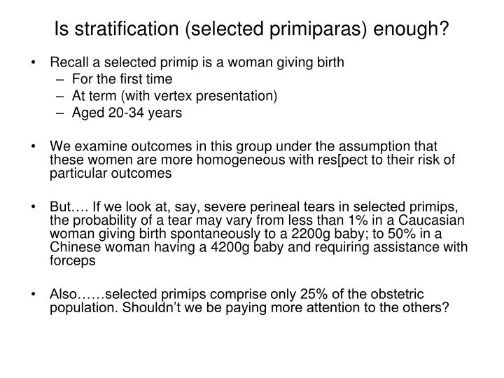 Is stratification (selected primiparas) enough?