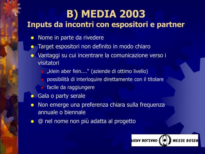 B) MEDIA 2003