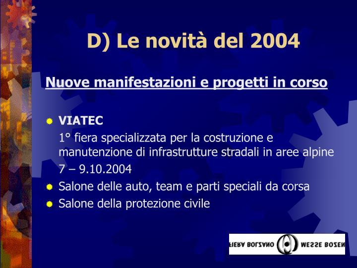 D) Le novità del 2004