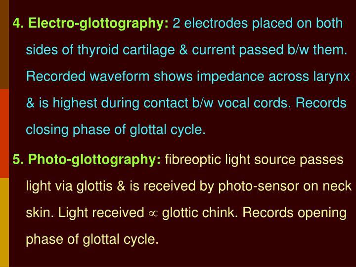 4. Electro-glottography: