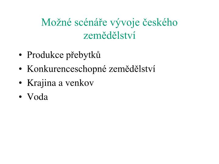 Možné scénáře vývoje českého zemědělství