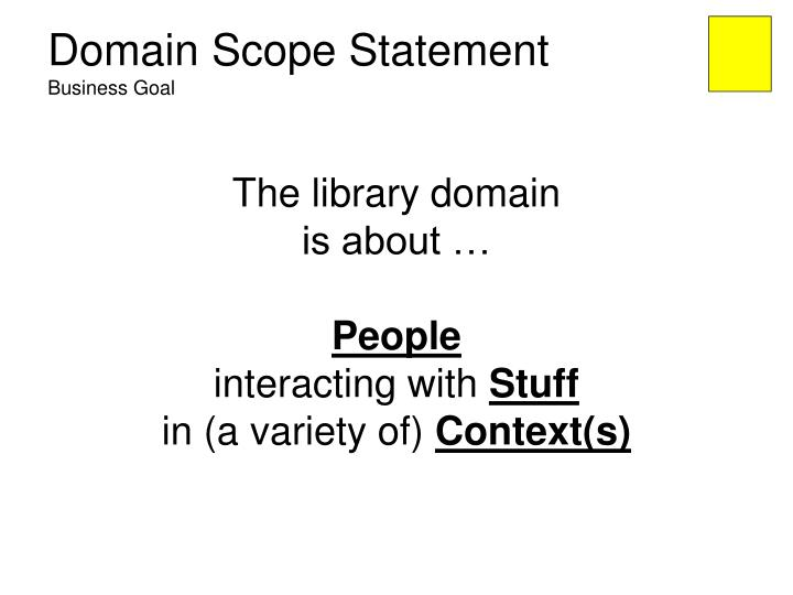 Domain scope statement business goal