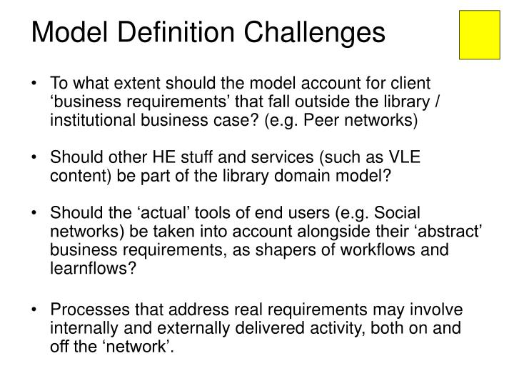 Model Definition Challenges
