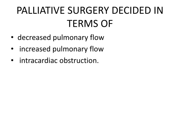 PALLIATIVE SURGERY DECIDED IN TERMS OF