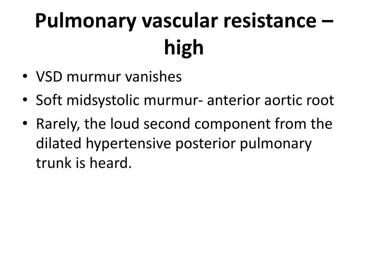 Pulmonary vascular resistance – high