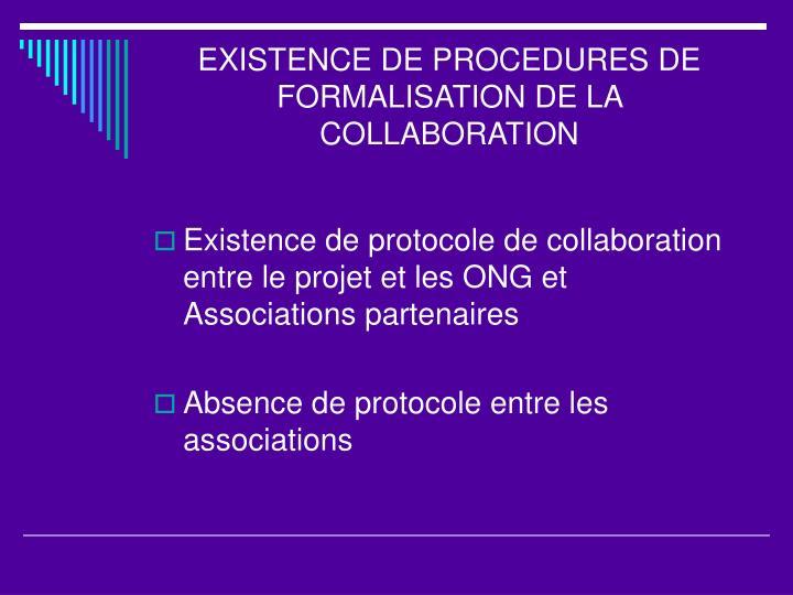 EXISTENCE DE PROCEDURES DE FORMALISATION DE LA COLLABORATION