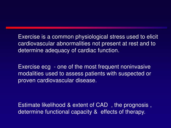 Exercise is a common physiological stress