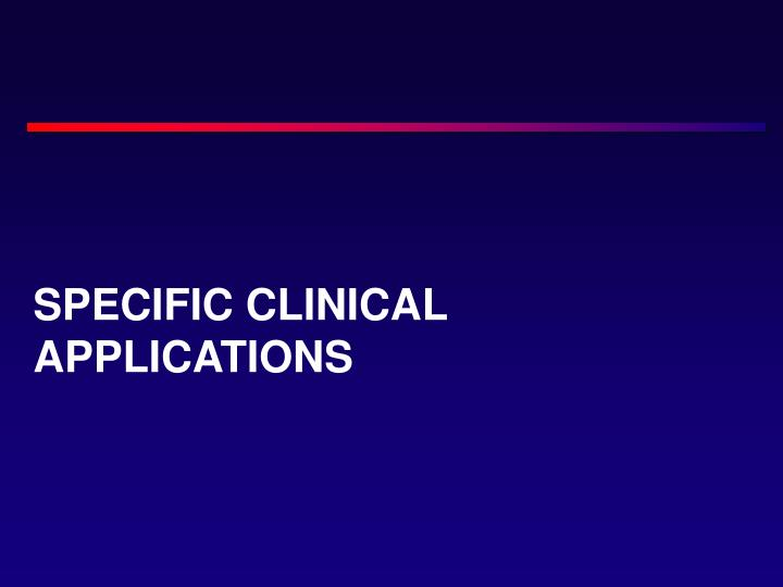 Specific Clinical Applications